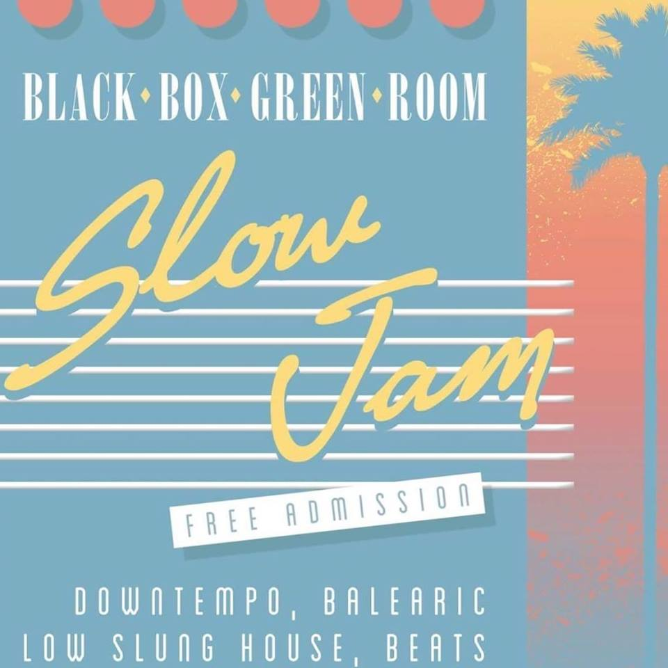 Slow Jam @ Green Room