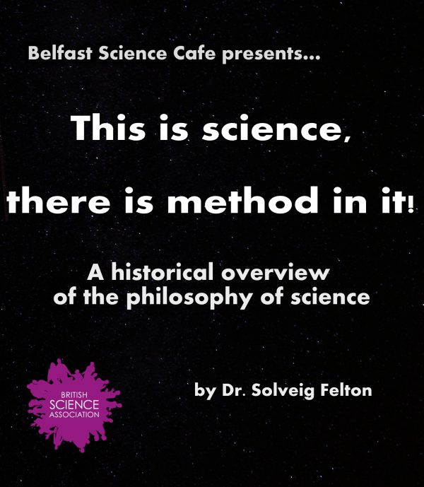 Belfast Science Cafe - This is Science, there is method in it! @ Black Box