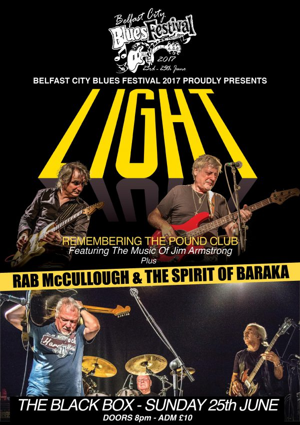 BELFAST CITY BLUES FESTIVAL 2017 - Remembering The Pound Club With LIGHT Featuring The Music Of Jim Armstrong & Rab Mc Cullough & The Spirit Of Baraka