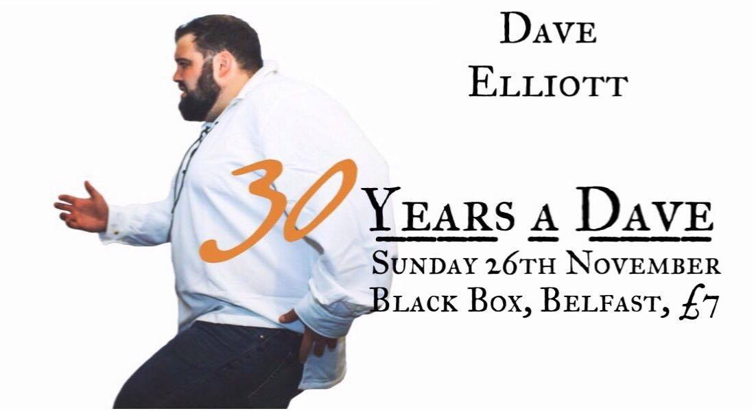 Dave Elliott: 30 Years a Dave @ The Black Box