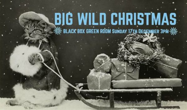 Big Wild Christmas @ The Green Room