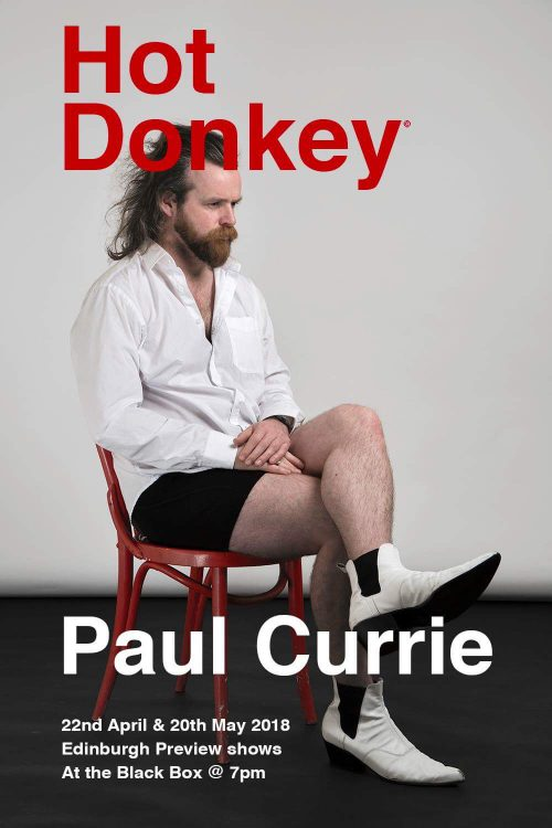 HOT DONKEY - PAUL CURRIE EDINBURGH PREVIEW SHOW @ The Green Room