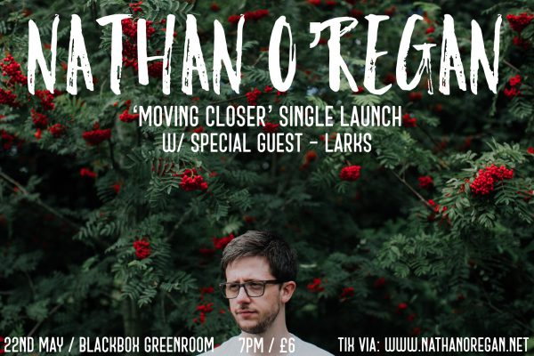 Nathan O'Regan 'Moving Closer' Single Launch @ The Green Room