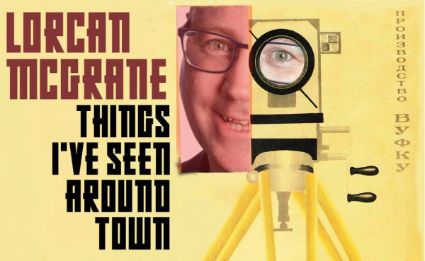 Comedy Lab: Lorcan McGrane: Things I've Seen Around Town @ The Green Room