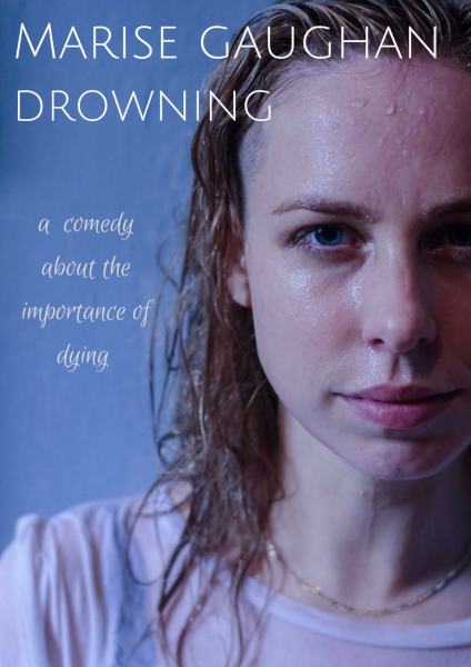 Marise Gaughan: Drowning (Dublin Fringe preview) @ The Green Room