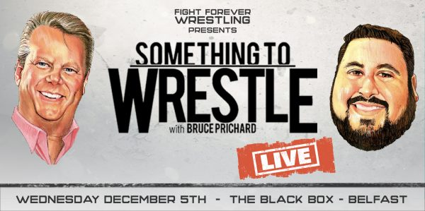Something To Wrestle With Bruce Prichard Live @ The Black Box