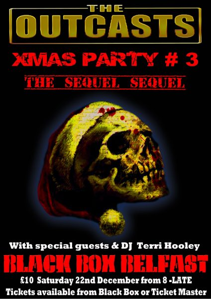 THE OUTCASTS XMAS PARTY #3 (THE SEQUEL SEQUEL) @ The Black Box