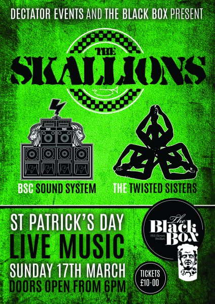 St. Patricks Day with The Skallions, with Special guest: The Twisted Sisters and BSC Sound System @ The Black Box