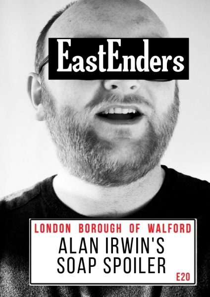 Comedy Lab: Alan Irwin's Soap Spoiler – EastEnders @ The Green Room